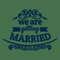 Getting married wedding badge 5