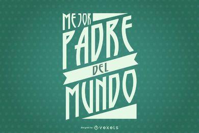 Citação em espanhol do dia dos pais do pai