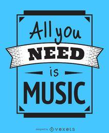 Todo lo que necesitas es poster de la música