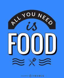 Tudo que você precisa é de cartaz de comida