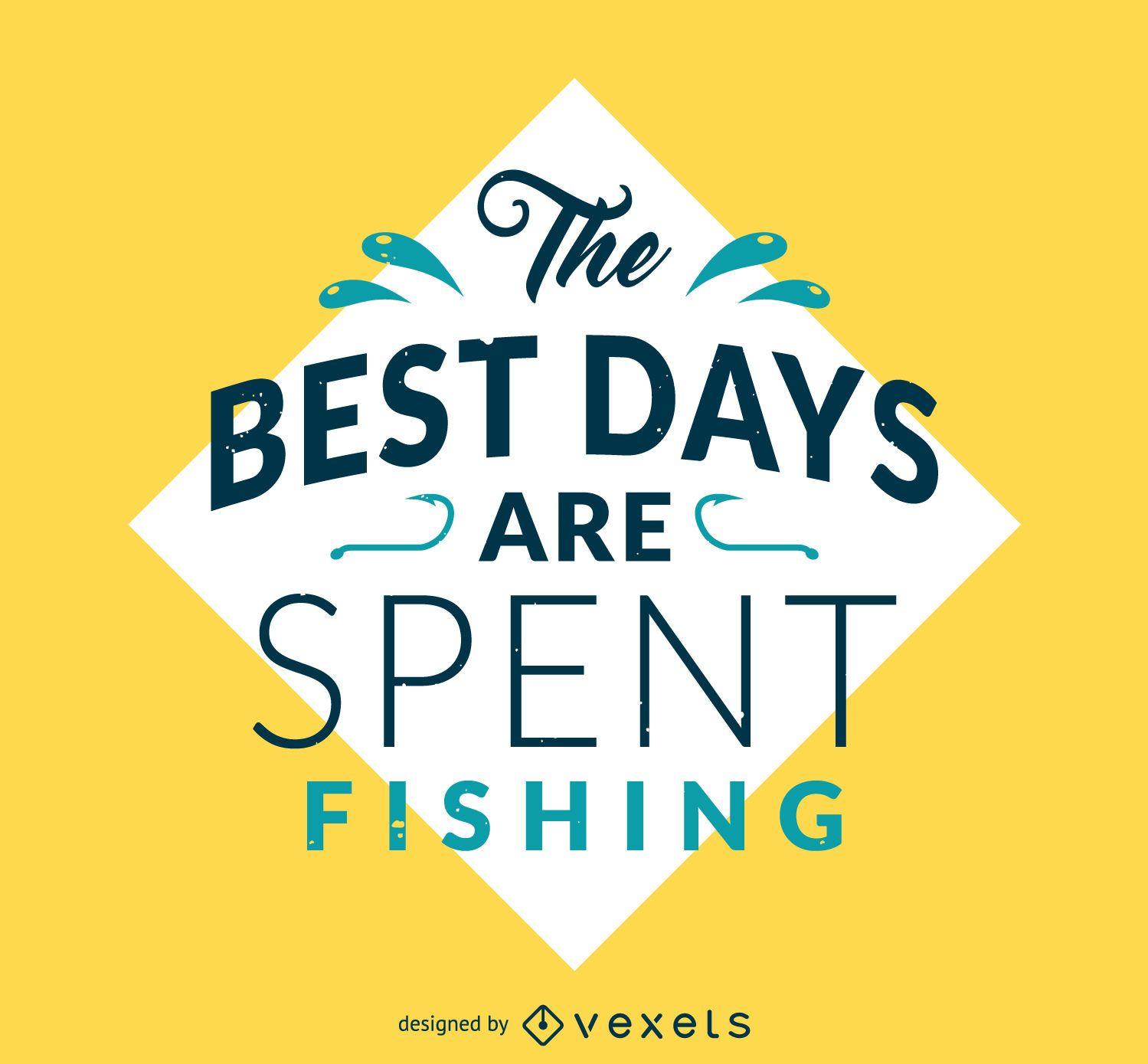 Best days spent fishing poster