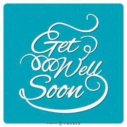 Calligraphy get well soon lettering