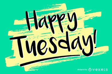 Handwritten Happy Tuesday design