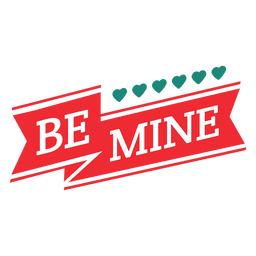 Be mine ribbon badge