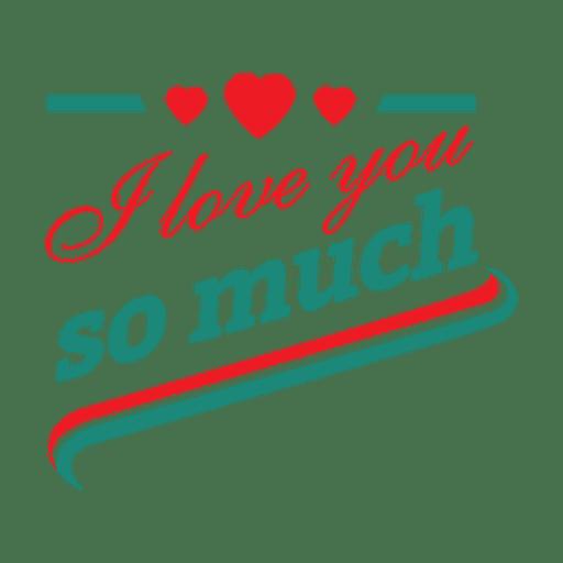 Ich liebe dich so sehr Abzeichen - Transparenter PNG und