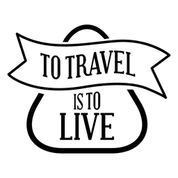 Travel is to live emblem