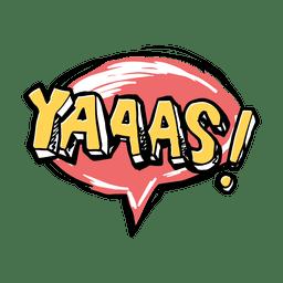 Yaaas slang word
