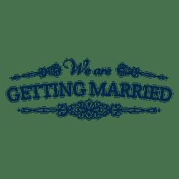 Nos estamos casando con la insignia.