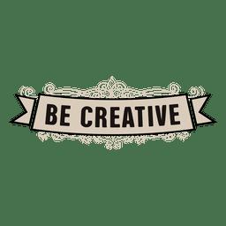 Be creative ribbon
