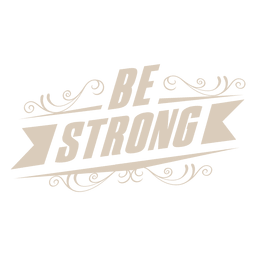 Be strong motivational label