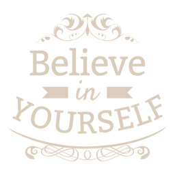 Believe in yourself label
