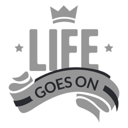 Life goes on label