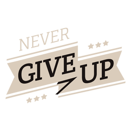 Never give up motivational label