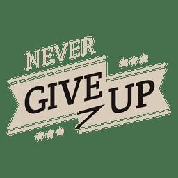 Nunca renunciar a la etiqueta de motivación