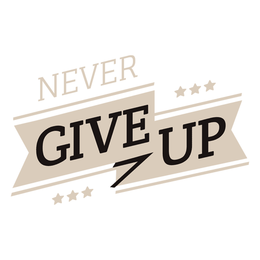 Never give up motivational label Transparent PNG
