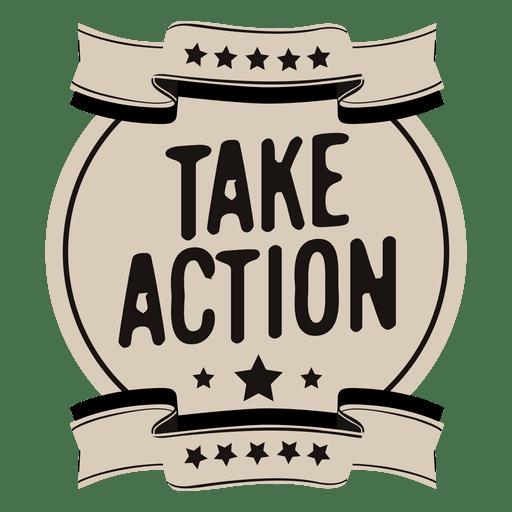 Take action motivational label Transparent PNG