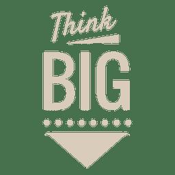 Piensa en grande etiqueta motivacional