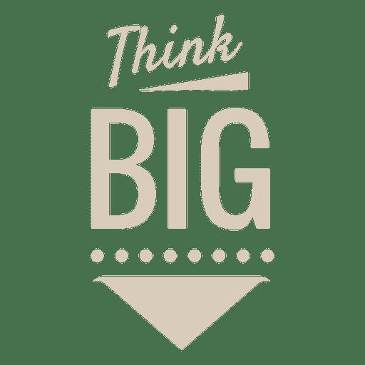 Piensa en gran etiqueta motivacional. Transparent PNG