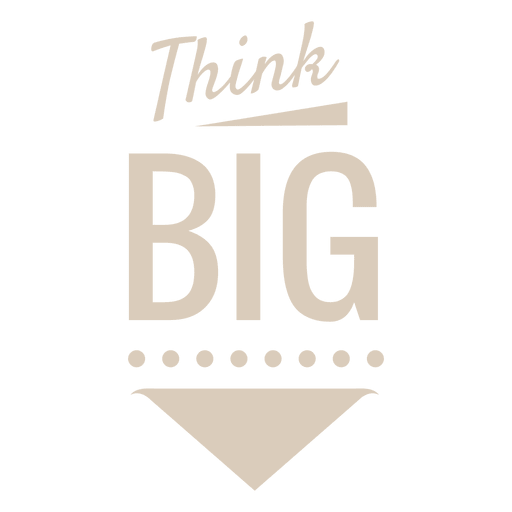 Think big motivational label Transparent PNG