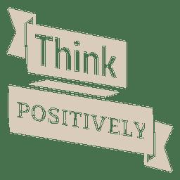 Piensa positivamente en la etiqueta motivacional.