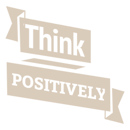 Think positively motivational label