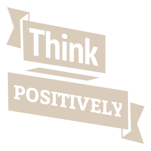Think positively motivational label Transparent PNG