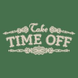 Time off motivational label