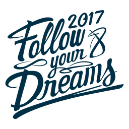 2017 follow your dreams new year badge label