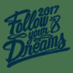 2017 siga seu rótulo de distintivo de ano novo de sonhos