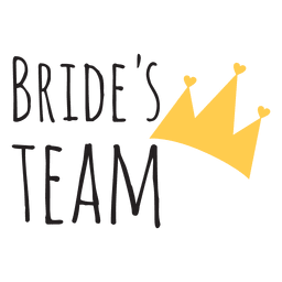 Bride team crown wedding phrase