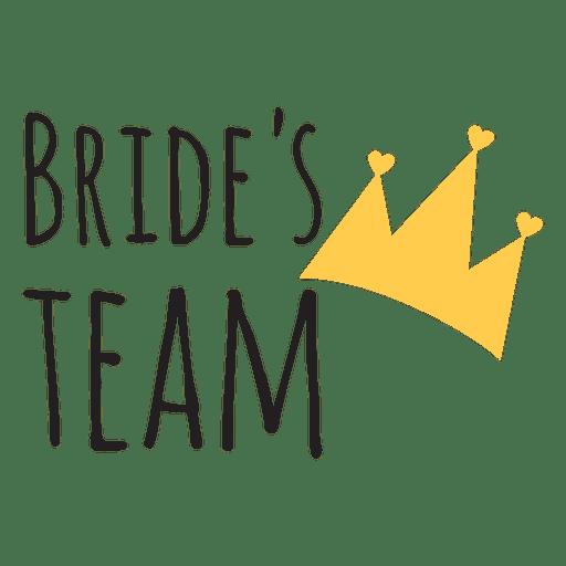 Bride team crown wedding phrase Transparent PNG