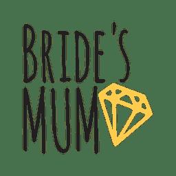 Bride mum diamond wedding phrse