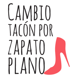Cambio tacon por zapato plano spanish wedding phrase