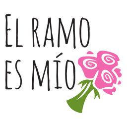 El ramo es mio spanish wedding phrase