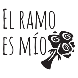 El ramo es mio spanish wedding quote