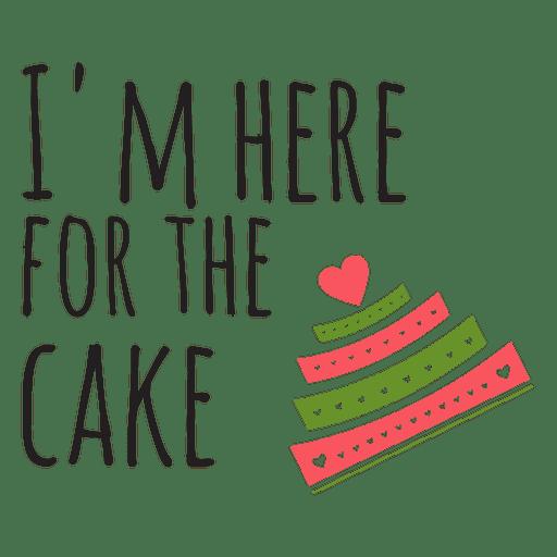 Ich bin hier für den Kuchen Hochzeit Satz