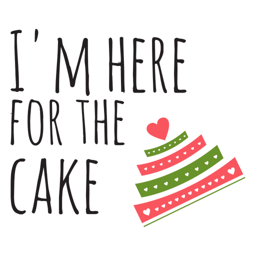 Im here for the cake wedding phrase Transparent PNG