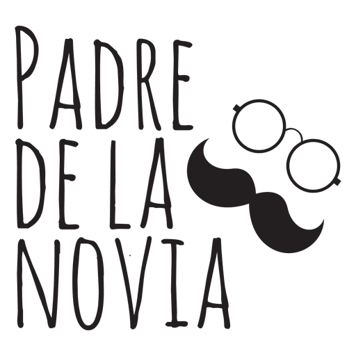 Padre De La Novia Wedding Spanish Phrase Mustache Glasses Bride Father Svg Transparent Png Svg Vector File