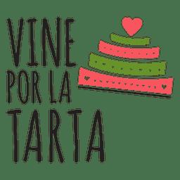 Vine por la torta casamento espanhol frase