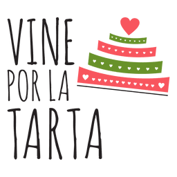 Vine por la torta spanish wedding phrase