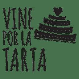 Vine por la torta de boda frase española