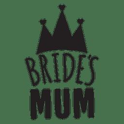 Bride mum wedding phrase