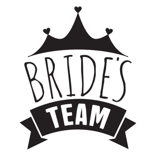 Bride team wedding phrase Transparent PNG