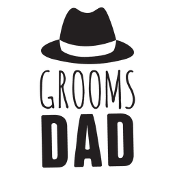 Groom dad wedding phrase