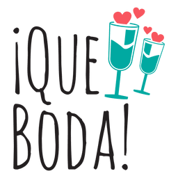 Que boda wedding phrase