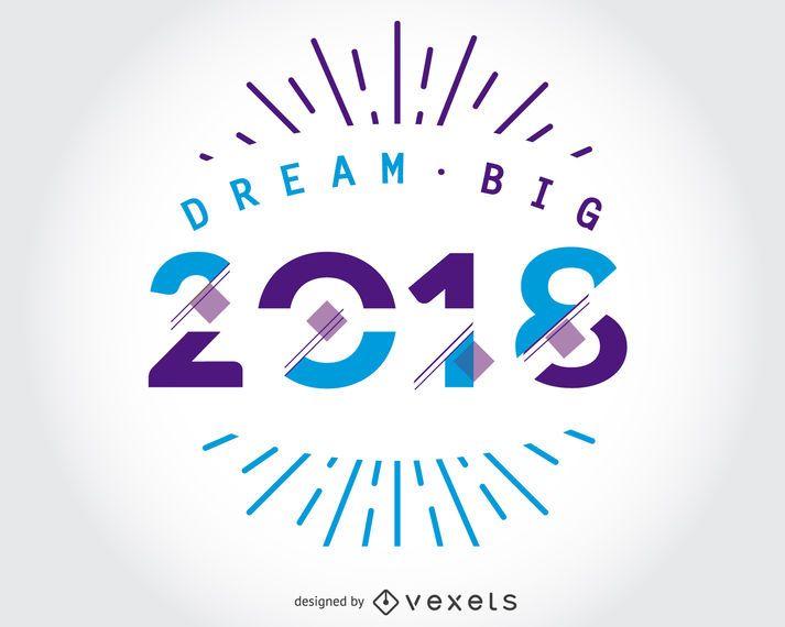 Diseño Dream Big 2018