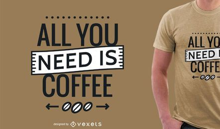 Tudo que você precisa é um design de camiseta de café