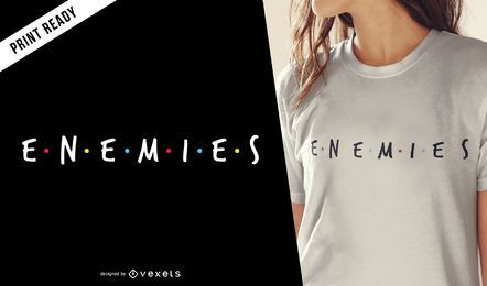 Inimigos design de t-shirt