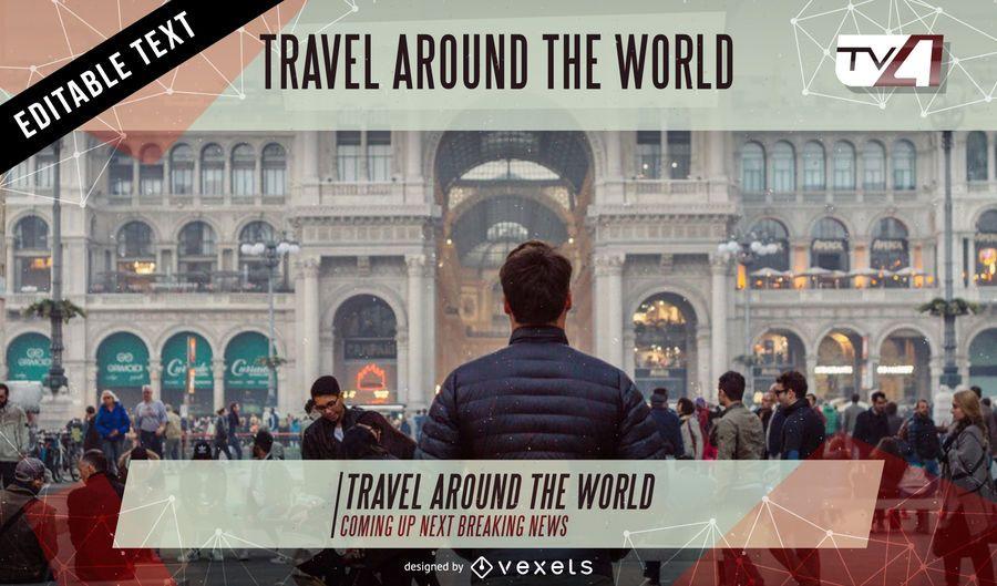Travel show tv screen graphics