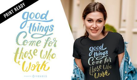 Good things t-shirt design